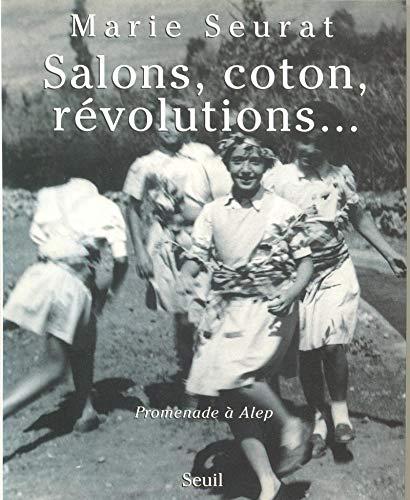 Salons, coton, révolutions... Promenade à Alep par Marie Seurat