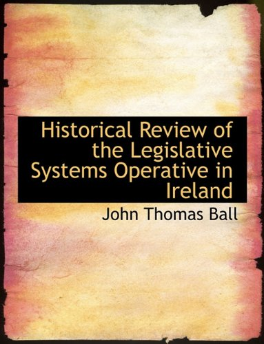 Historical Review of the Legislative Systems Operative in Ireland