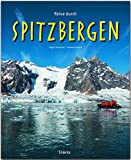 Reise durch Spitzbergen: Ein Bildband mit über 200 Bildern auf 140 Seiten - STÜRTZ-Verlag -