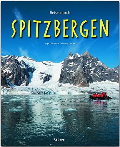 Reise durch Spitzbergen: Ein Bildband mit über 200 Bildern auf 140 Seiten - STÜRTZ-Verlag