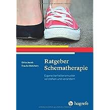 Ratgeber Schematherapie: Eigene Verhaltensmuster verstehen und verändern (Ratgeber zur Reihe »Fortschritte der Psychotherapie«)