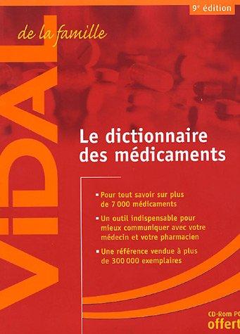 Vidal de la famille : Le Dictionnaire des médicaments (CD-Rom inclus)