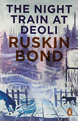 The Night Train at Deoli Ruskin Bond (India)