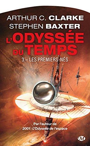 L'Odysse du temps, Tome 3: Les Premiers-Ns