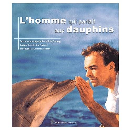 L'homme qui parlait aux dauphins