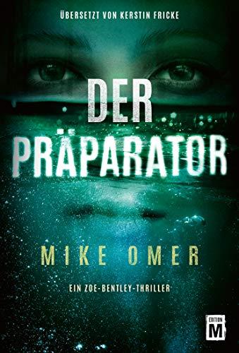 Der Präparator (Ein Zoe-Bentley-Thriller, Band 1) (Serial Killer-fiction)