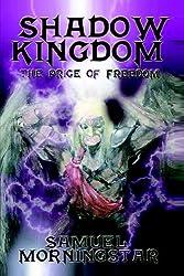 Shadow Kingdom I: The Price of Freedom