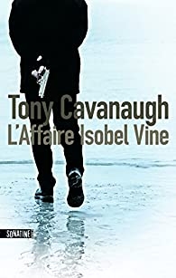 L'Affaire Isobel Vine par Cavanaugh