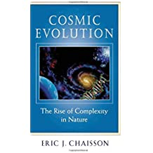 Cosmic Evolution: The Rise of Complexity in Nature by Eric J. Chaisson (2002-10-15)