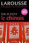 Lire etécrire le chinois par Scurfield