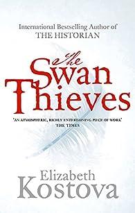 The Swan Thieves par Elizabeth Kostova