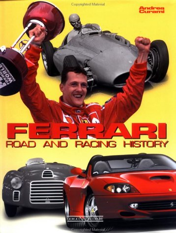 Ferrari Road and Racing History. Ediz. illustrata: Road and Racing History 1947-2000 por Andrea Curami