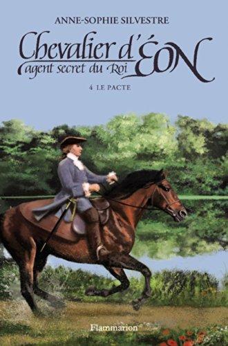 Chevalier d'Eon, agent secret du Roi, Tome 4 : Le pacte