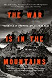 The War is in the Mountains: Violence in the World's High Places