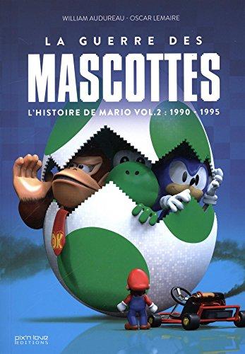 La Guerre des Mascottes - L'Histoire de Mario T 2 par William Audureau