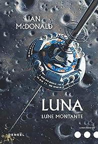 Lune, tome 3 : Lune montante par Ian McDonald