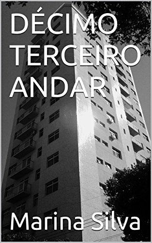 CONTO PORQUE NÃO CANTO: DÉCIMO TERCEIRO ANDAR e outros contos (Portuguese Edition) -