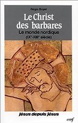 Le Christ des Barbares : Le Monde nordique (IXe-XIIIe siècle)