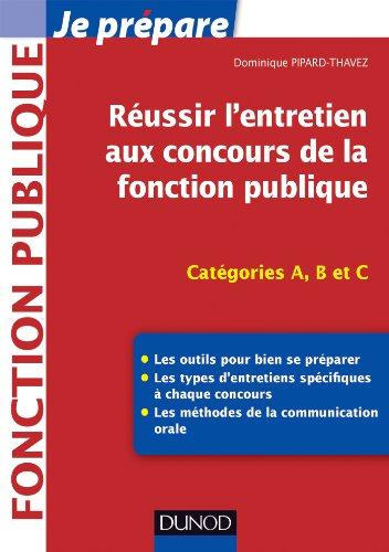 Réussir l'entretien aux concours de la fonction publique : Catégories A, B et C (Concours fonction publique)