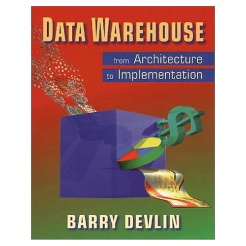 Data Warehouse: From Architecture to Implementation by Barry Devlin (1996-11-14)