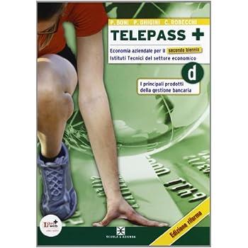 Telepass +. Tomo D: Principali Prodotti Della Gestione Bancaria. Per Le Scuole Superiori. Con Espansione Online