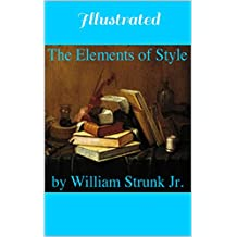 The Elements of Style - Illustrated (English Edition)