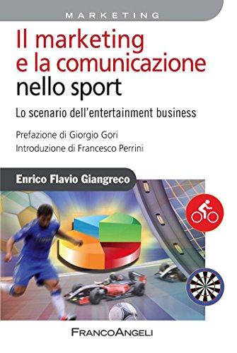 Il marketing e la comunicazione nello sport. Lo scenario dell'entertainment business: Lo scenario dell'entertainment business