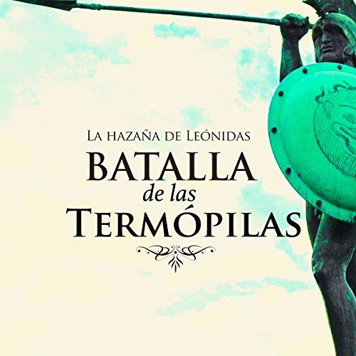 Batalla de las Termopilas [The Battle of Thermopylae]  Audiolibri