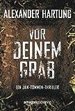 'Vor deinem Grab (Ein Jan-Tommen-Thriller 2)' von Alexander Hartung