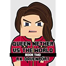 Queen Nether vs. The World -- Book Two