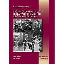 Profili di uomini illustri della Valle del Serchio e della Garfagnana (Banca dell'Identità e della Memoria Vol. 23)