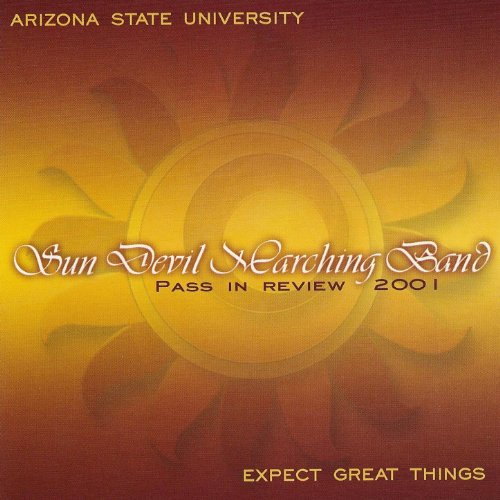 Sun Devil Marching Band Pass In Review 2001 Sun Audio Review