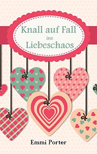 Buchseite und Rezensionen zu 'Knall auf Fall ins Liebeschaos' von Emmi Porter