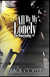 Still..., All By My Lonely-THE ORGANIZATION part two: Still..., All By My Lonely: Volume 2