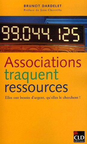 Associations traquent ressources : Elles ont besoin d'argent, qu'elles le cherchent par Bruno Dardelet