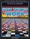 How Things Work (Science Encyclopedia)