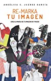 Image de Re-Marka tu Imagen: Crea la marca de tu imagen en 7 pasos