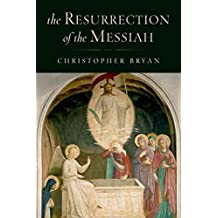 [(The Resurrection of the Messiah)] [By (author) Christopher Bryan] published on (May, 2011)