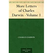 More Letters of Charles Darwin - Volume 1 (English Edition)