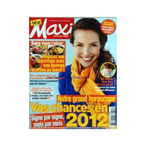 MAXI [No 1308] du 21/11/2011 - REGALEZ VOS CONVIVES AVEC NOS BONNES RECETTES AU BOEUF - VOS ENFANTS SONT SUR FACEBOOK - TWITTER OU SKYPE / VERIFIEZ QU'ILS NE PRENNENT PAS DE RISQUES - HOROSCOPE 2012