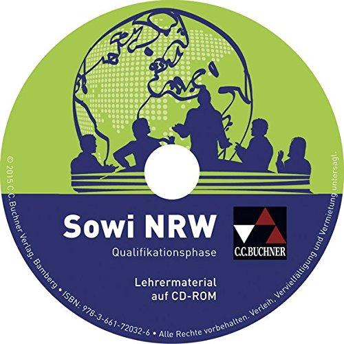 Sowi NRW / Unterrichtswerk für Sozialwissenschaften: Sowi NRW / Sowi NRW Qualifikationsphase LM: Unterrichtswerk für Sozialwissenschaften / CD-ROM zu Sowi NRW Qualifikationsphase