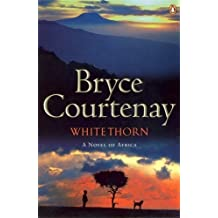 Whitethorn by Bryce Courtenay (2007-08-01)