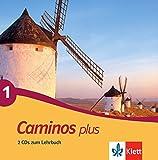 Caminos plus 1: Spanisch als 3. Fremdsprache. 2 CDs zum Lehrbuch