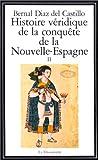 HISTOIRE VERIDIQUE DE LA CONQUETE DE LA NOUVELLE ESPAGNE. Tome 2