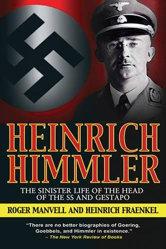 Heinrich Himmler: The Sinister Life of the Head of the SS and Gestapo por Roger Manvell
