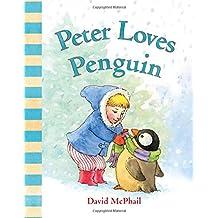 Peter Loves Penguin (David McPhail's Love)