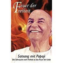 Feuer der Freiheit: Satsang mit Papaji