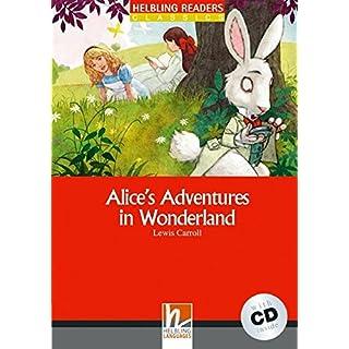 Alice's Adventures in Wonderland (inkl 1 CD) (Helbling Readers Fiction)