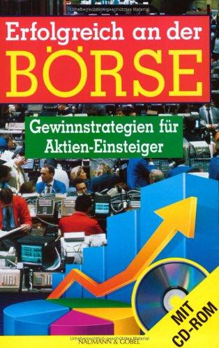 Naumann Und Goebel Erfolgreich an der Börse. Gewinnstrategien für Aktien- Einsteiger