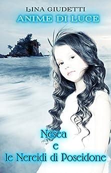 Nesea e le Nereidi di Poseidone (Anime di Luce) di [Giudetti, Lina]